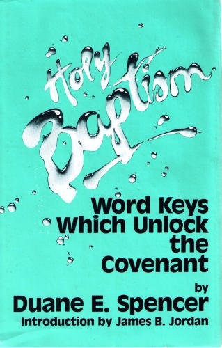 9780939404087: Holy Baptism: Word Keys Which Unlock the Covenant