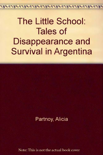 9780939416080: The Little School: Tales of Disappearance and Survival in Argentina (English and Spanish Edition)