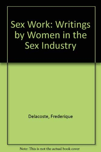 9780939416110: Sex Work: Writings by Women in the Sex Industry