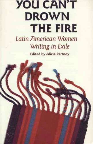 9780939416172: You Can't Drown the Fire: Latin American Women Writing in Exile