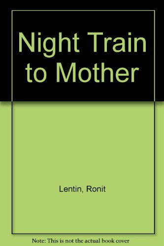 9780939416332: Night Train to Mother