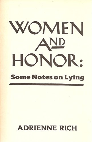 Women and Honor: Some Notes on Lying: Rich, Adrienne Cecile