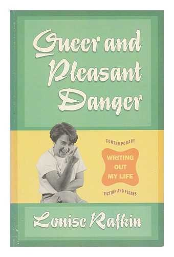 Queer and Pleasant Danger: Writing Out My Life; Contemporary Fiction and Essays