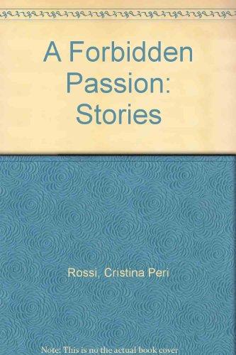 A Forbidden Passion: Stories: Rossi, Cristina Peri