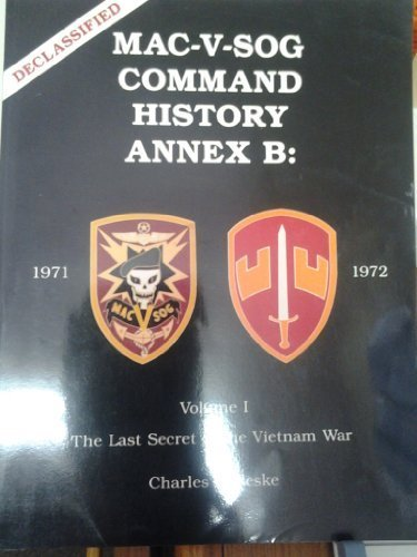 9780939427635: 'Mac V Sog Command History Annex B 1971 1972 : The Last Secret of the Vietnam War (2 volume set) (vol. 1&2)