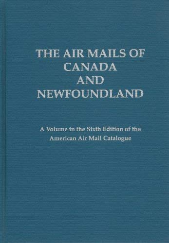 The Air Mails of Canada and Newfoundland: American Air Mail Society
