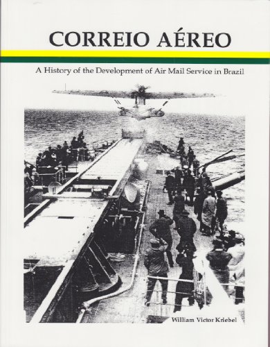 9780939429196: Correio aereo: A history of the development of air mail service in Brazil