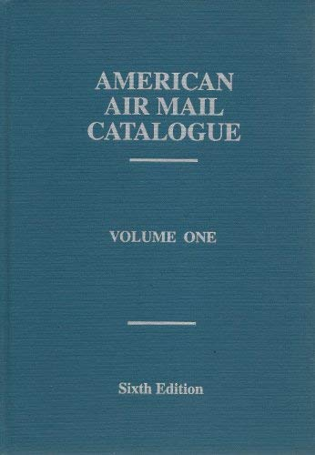 9780939429219: American Air Mail Catalogue: A Priced Catalogue and Reference Listing of the Airposts of the World, Vol. 1