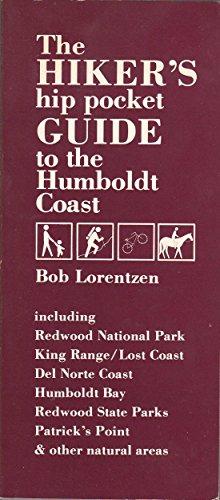The hiker's hip pocket guide to the Humboldt Coast: Lorentzen, Bob
