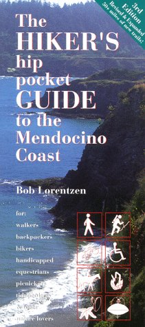 The Hiker's Hip Pocket Guide to the Mendocino Coast: Lorentzen, Bob.