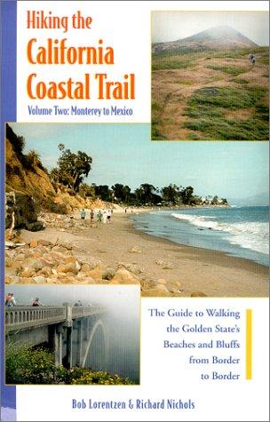 9780939431199: Hiking the California Coastal Trail, Volume Two: Monterey to Mexico