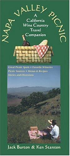 Napa Valley Picnic: A California Wine Country Travel Companion: Jack Burton