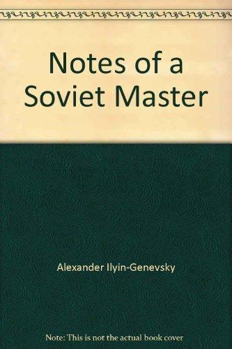 Notes of a Soviet Masster: Ilyin-Genevsky, Alexander