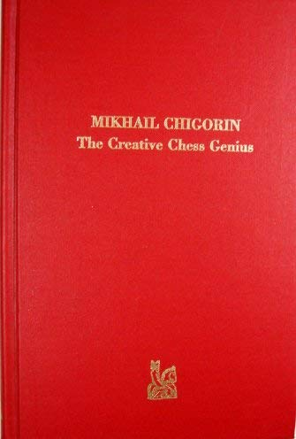9780939433056: Mikhail Chigorin: The Creative Chess Genius
