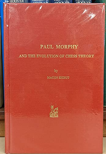 9780939433162: Paul Morpny and the Evolution of Chess Theory
