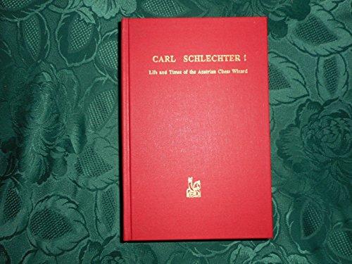9780939433186: Carl Schlechter!: Life & Times of the Austrian Chess Wizard