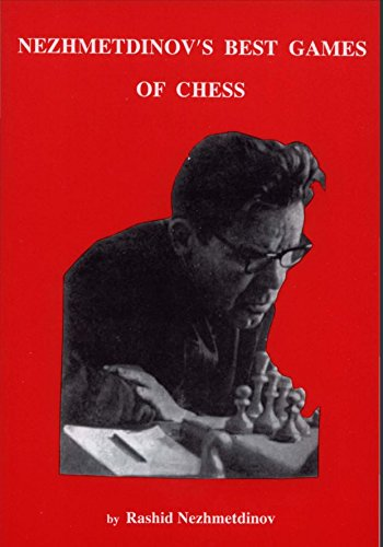 NEZHMETDINOV'S Best Games Of Chess: Rashid Nezhmetdinov