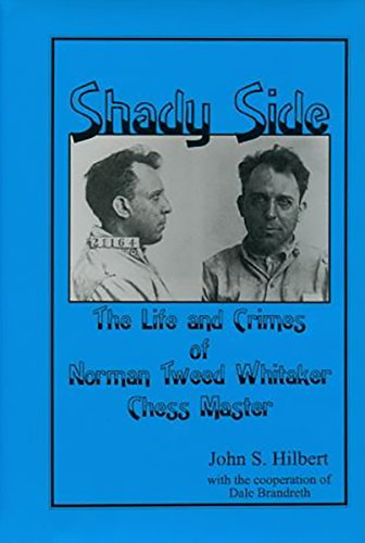 9780939433575: Shady Side: The Life and Crimes of Norman Tweed Whitaker, Chessmaster