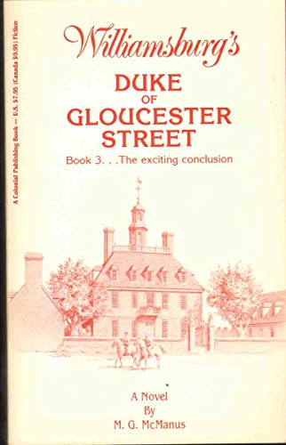 Williamsburg's Duke of Gloucester Street (Book Three The exciting conclusion): M.G. McManus