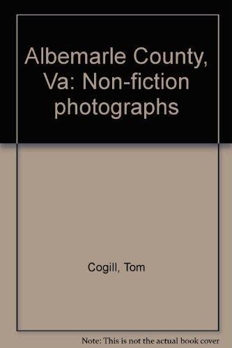 9780939446001: Albemarle County, Va: Non-fiction photographs