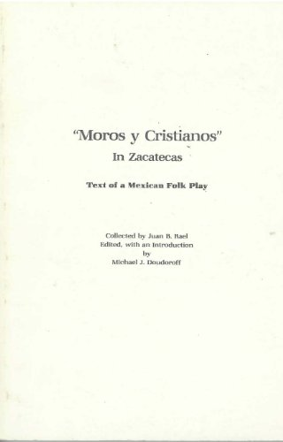 9780939448005: Moros y cristianos in Zacatecas: Text of a Mexican folk play (Spanish Edition)