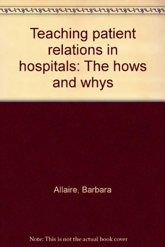 9780939450435: Teaching patient relations in hospitals: The hows and whys