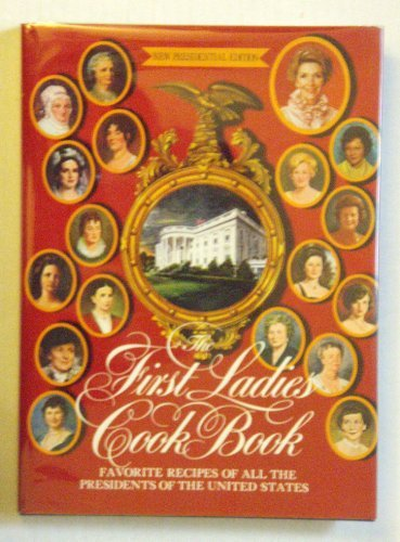 The First Ladies Cook Book: Favorite Recipes: Klapthor, Margaret Brown,