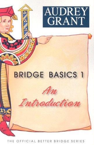 Bridge Basics 1: An Introduction: Grant, Audrey