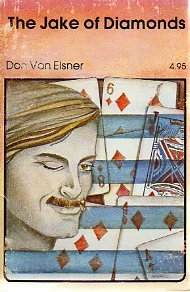 The Jake of Diamonds (0939460211) by Don Von Elsner