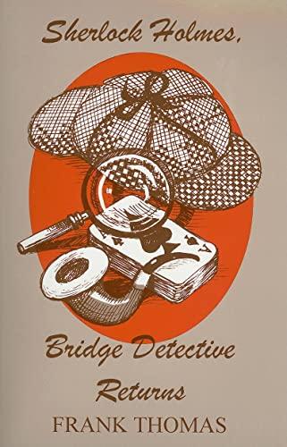 9780939460267: Sherlock Holmes, Bridge Detective Returns