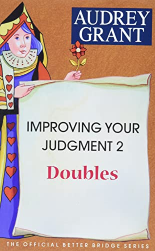 9780939460434: Improving Your Judgment 2: Doubles (Official Better Bridge)