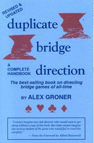 Duplicate Bridge Direction: Alex Groner