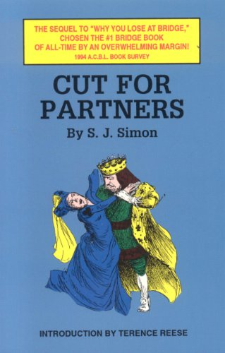Cut for Partners : The Sequel to Why You lose at Bridge, Chose the Number One Bridge Book of All ...