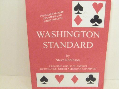 Washington Standard: Five-Card Majors/Two-Over-One Game Forcing: Steve Robinson