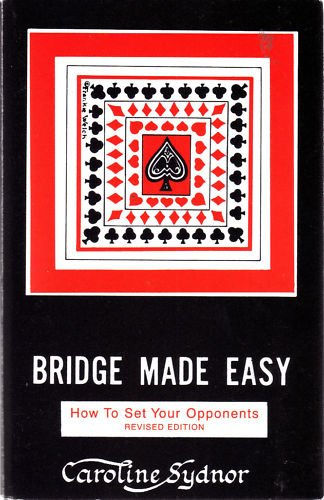 Bridge Made Easy Book 4: How to Set Your Opponents: Sydnor, Caroline