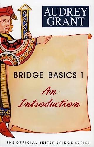 Bridge Basics 1: An Introduction (The Official: Grant, Audrey