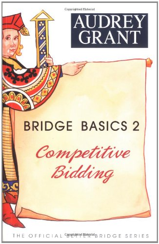 Bridge Basics 2: Competitive Bidding (0939460912) by Audrey Grant