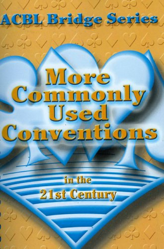 More Commonly Used Conventions in the 21st Century: The Notrump Series (ACBL Bridge) (0939460955) by Audrey Grant