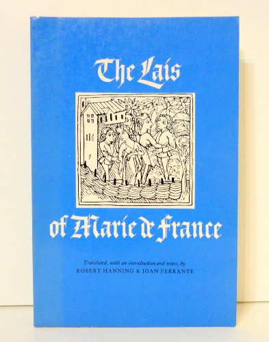The Lais of Marie de France, Translated,: Hanning, Robert, &