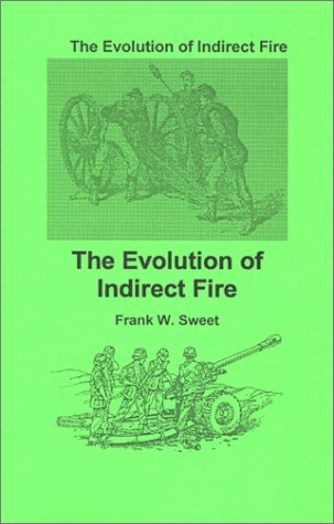 9780939479207: The Evolution of Indirect Fire