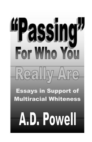 """Passing"" for Who You Really Are: Essays in Support of Multiracial Whiteness: A. D. Powell"