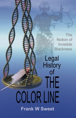 9780939479238: Legal History of the Color Line: The Rise and Triumph of the One-Drop Rule