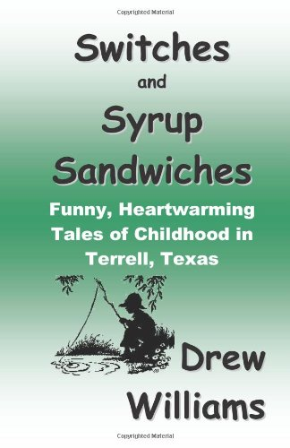 9780939479245: Switches and Syrup Sandwiches: Funny, Heartwarming Tales of Childhood in Terrell, Texas