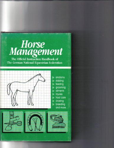 9780939481040: Horse Management: The Official Instruction Handbook of the German National Equestrian Federation