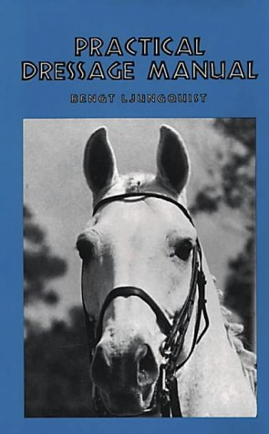 9780939481361: Practical Dressage Manual