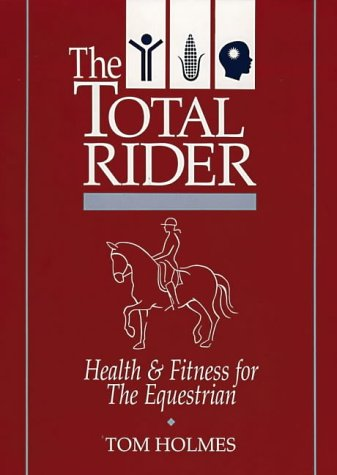9780939481446: The Total Rider: Health and Fitness for the Equestrian