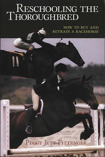 9780939481491: Reschooling the Thoroughbred: How to Buy and Retrain a Racehorse