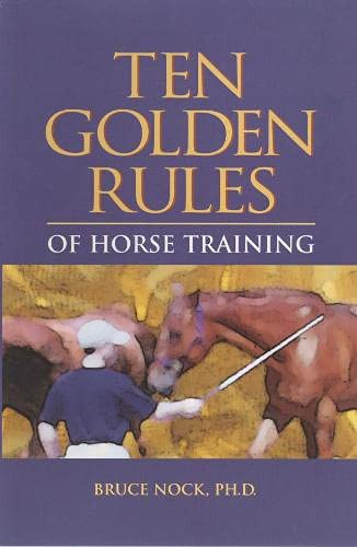 9780939481675: Ten Golden Rules of Horse Training: Universal Laws for All Training Levels and Riding Styles