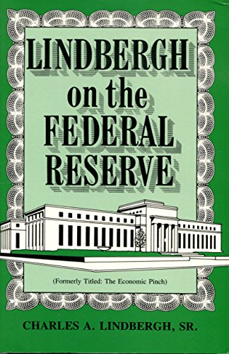 Lindbergh on the Federal Reserve: Lindbergh, Charles A.,