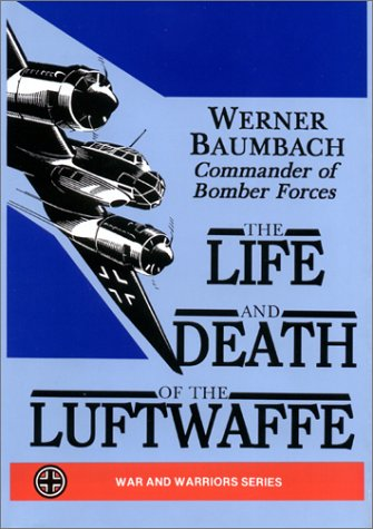 9780939482375: The Life and Death of the Luftwaffe